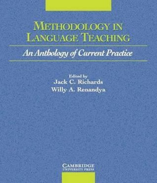 METHODOLOGY IN LANGUAGE TEACHING - AN ANTHOLOGY OF CURRENT PRACTICE